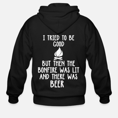 Beer The bonfire was lit and there was beer - Men's Zip Hoodie