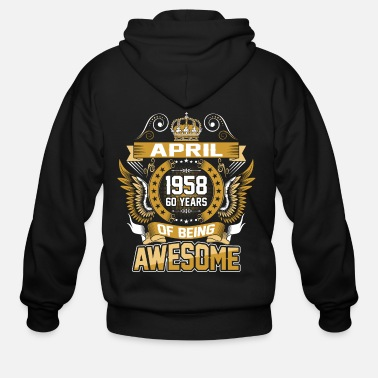 Year Of Birth April 1958 60 Years Of Being Awesome - Men's Zip Hoodie