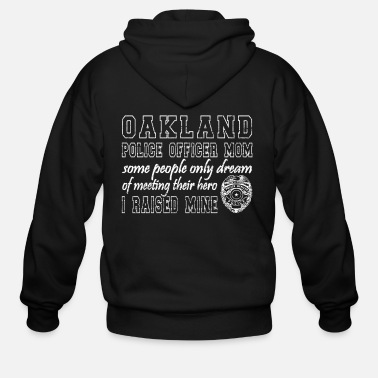 Oakland Oakland Police Mom T Shirts Proud Police Mom Gifts - Men's Zip Hoodie