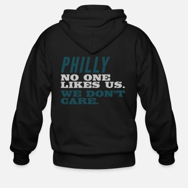 No One Likes Us PHILLY NO ONE LIKES US WE DON'T CARE - Men's Zip Hoodie