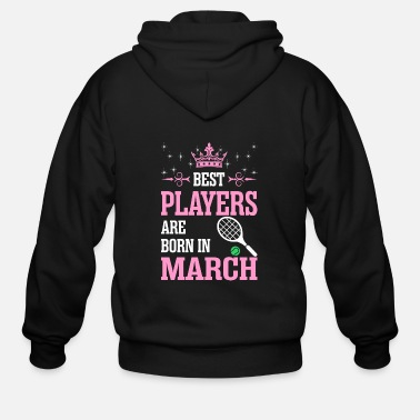 The Best Are Born In March Best Players Are Born In March - Men's Zip Hoodie