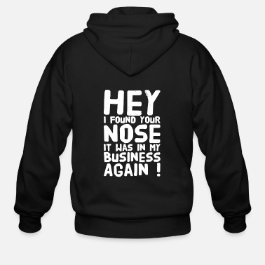 Nose Businessman - Hey I found your nose in my busine - Men's Zip Hoodie