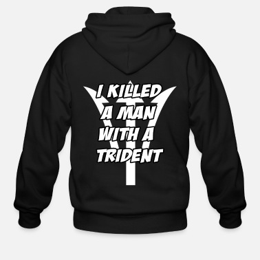Trident Anchorman Design I killed a man With a Trident - Men's Zip Hoodie
