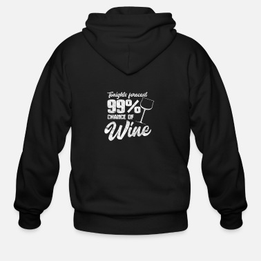 Wine Funny wine T-Shirt - forecast of drinking wine - Men's Zip Hoodie