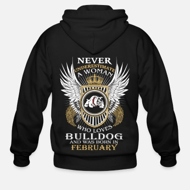 Power Never underestimate a woman who loves Bulldog - Men's Zip Hoodie