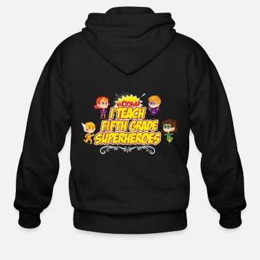 Teaching Fifth Grade I Teach Superhero Teacher Preschool - Men's Zip Hoodie