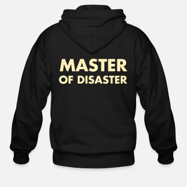 Master Master of Disaster - Men's Zip Hoodie