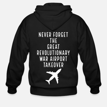Revolutionary War Never forget the great revolutionary war airport - Men's Zip Hoodie