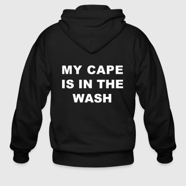 My Cape Is In The Wash - Men's Zip Hoodie