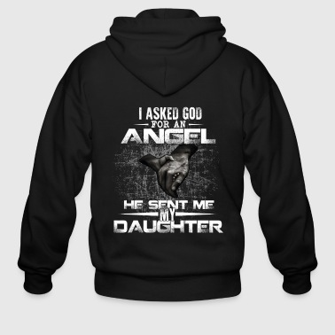 I Asked God For An Angel He Sent Me My Daughter - Men's Zip Hoodie