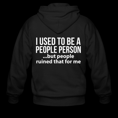 I used to be a people person - Men's Zip Hoodie