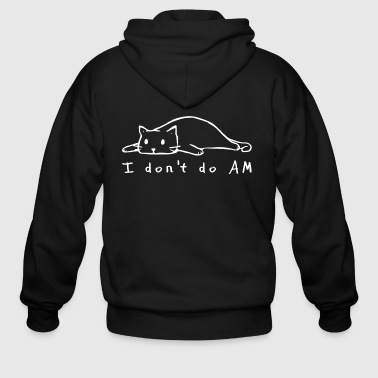 I dont do AM cat - Men's Zip Hoodie