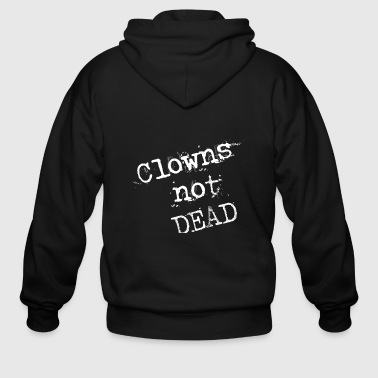 clowns not dead - Men's Zip Hoodie