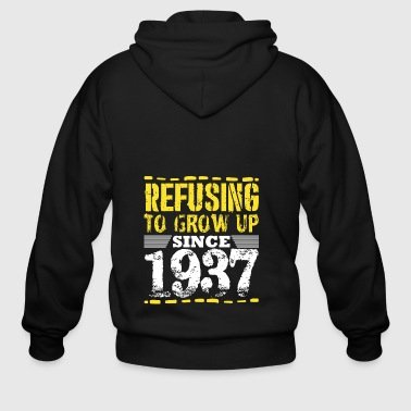 Refusing To Grow Up Since 1937 Vintage Old Is Gold - Men's Zip Hoodie