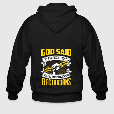 God said let there be light - Electrician T shirt - Men's Zip Hoodie