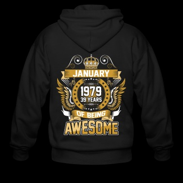 January 1979 39 Years Of Being Awesome - Men's Zip Hoodie