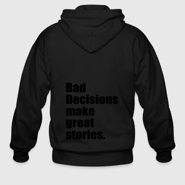 bad decisions - Men's Zip Hoodie
