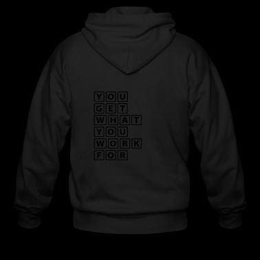 You get what you work for - Men's Zip Hoodie