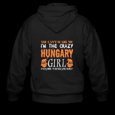 You Cant Scare Me Crazy Hungary Girl Halloween - Men's Zip Hoodie