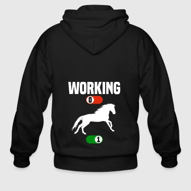 Working OFF horse horses stallion sport ON gift - Men's Zip Hoodie