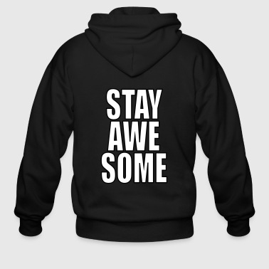 stay awesome - Men's Zip Hoodie
