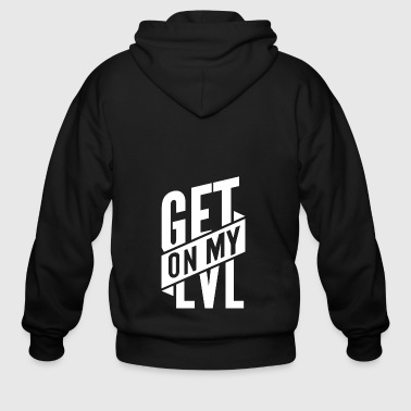 Get On My Level - Men's Zip Hoodie