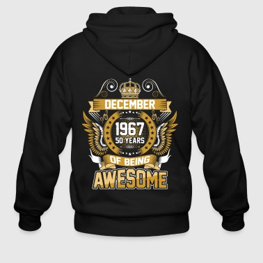 December 1967 50 Years Of Being Awesome - Men's Zip Hoodie