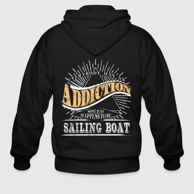 Addiction Is Sailing Boat Shirt Gift Liveaboard Boats - Men's Zip Hoodie