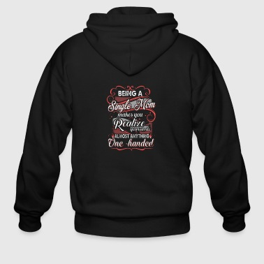 Single Mom Shirt - Men's Zip Hoodie