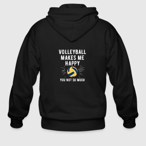 volleyball makes me happy you not so much - Men's Zip Hoodie