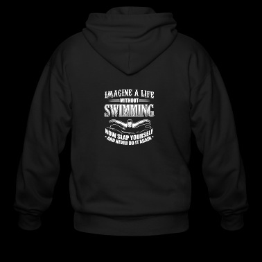 Funny Swim Swimming Shirt Imagine Life - Men's Zip Hoodie