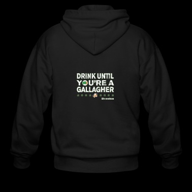 Drink Until Youre a Gallagher Shameless - Men's Zip Hoodie