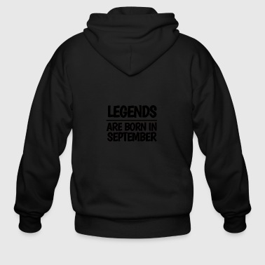 LEGENDS ARE BORN IN SEPTEMBER - Men's Zip Hoodie