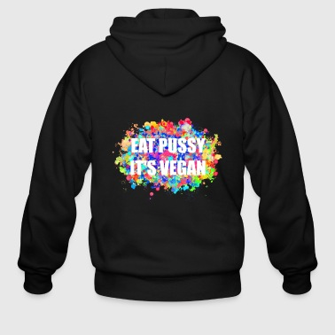 Eat Pussy It's Vegan - White on Colorful - Men's Zip Hoodie