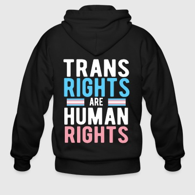 Trans Rights are Human Rights T-Shirt - Men's Zip Hoodie
