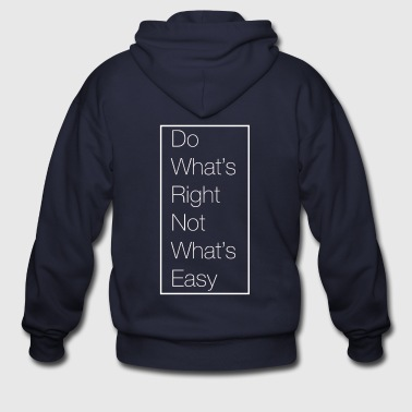 Do what's right - Not what's easy - Men's Zip Hoodie