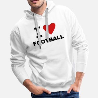 I Love Football I love Football - Men's Premium Hoodie