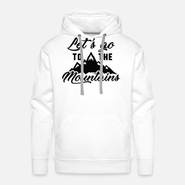 Winter Let's Go To The Mountains - Men's Premium Hoodie