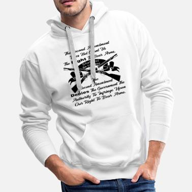 Firearms The 2nd Amendment Denies Govt The Authority To - Men's Premium Hoodie
