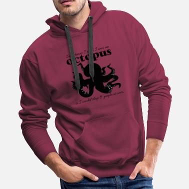 Black Sheep Sometimes wish Black Octopus 1 - Men's Premium Hoodie