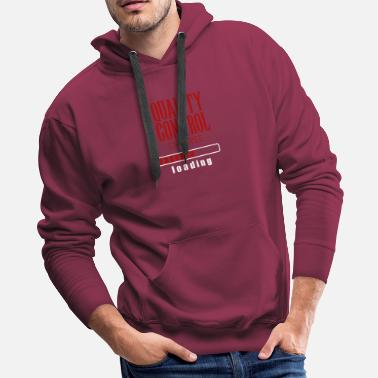 High School Graduate Quality Control Degree Loading Graduation Gift - Men's Premium Hoodie