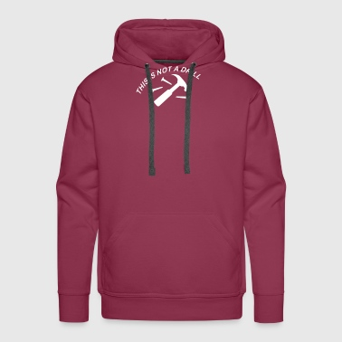 This Is Not A Drill - Men's Premium Hoodie