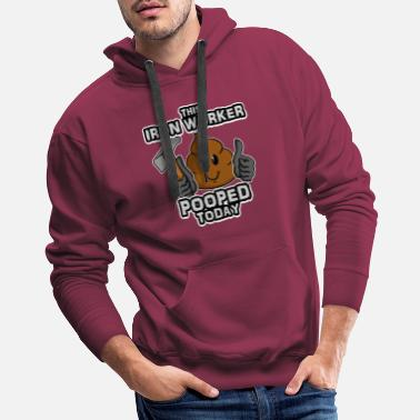 Iron Worker This Iron Worker Pooped Today - Men's Premium Hoodie
