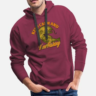 Fisherman FISHING Keep clam and I m - Men's Premium Hoodie