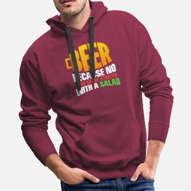 Salad Beer because no good story started with a salad - Men's Premium Hoodie