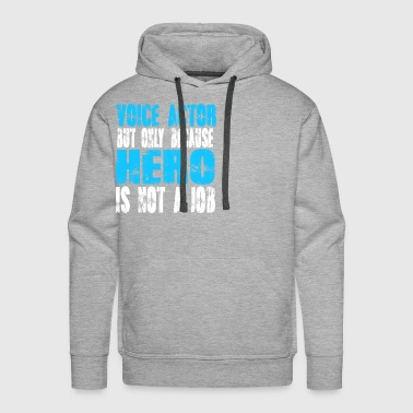 voice actor Hero - Men's Premium Hoodie