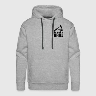 Hammer - this is not a drill (1c) - Men's Premium Hoodie