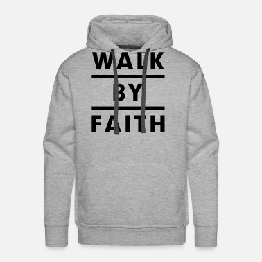 Religious Walk By Faith Religious Christian - Men's Premium Hoodie