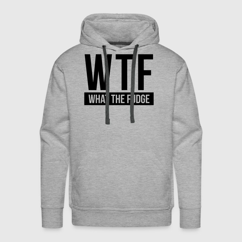 WTF What The Fudge - Men's Premium Hoodie