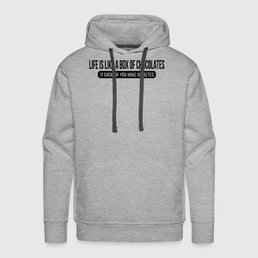 Diabetic Life is Like a Box of Choholates FUNNY - Men's Premium Hoodie